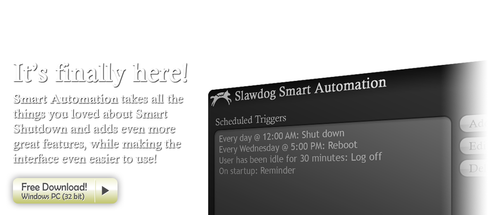 Smart Automtion takes all the things you loved about Smart Shutdown and adds even more great features, while making the interface even easier to use!